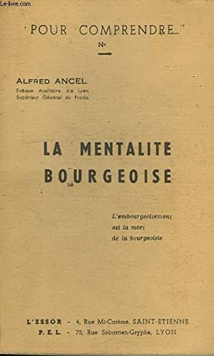 POUR COMPRENDRE, N° 4, LA MENTALITE BOURGEOISE: ANCEL ALFRED