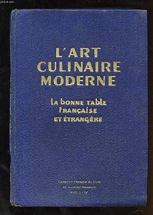 L'ART CULINAIRE MODERNE. LA BONNE TABLE FRANCAISE ET ETRANGERE: PELLAPRAT HENRI-PAUL