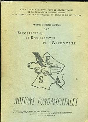 CHAMBRE SYNDICAL NATIONALE ELECTRICIENS ET SPECIALISTES DE L AUTOMOBILE. NOTIONS FONDAMENTALES.: ...