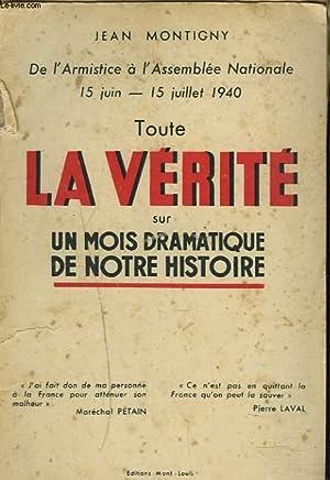 TOUTE LA VERITE SUR UN MOIS DRAMATIQUE DE NOTRE HISTOIRE - De l'armistice à l'...
