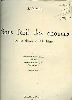 SOUS L'OEIL DES CHOUCAS ou LES PLAISIRS DE L'ALPINISME.: SAMIVEL