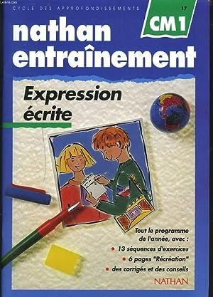 NATHAN ENTRAINEMENT. CM1. EXPRESSION ECRITE.: J.-P. DUPRE, M. OBADIA, A. RAUSCH