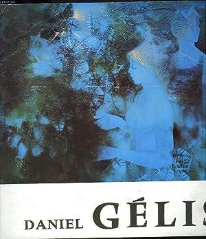 DANIEL GELIS + ENVOI ET ILLUSTRATION ORIGINALE DE L'ARTISTE.: JACQUES DUBOIS (INTRODUCTION DE)