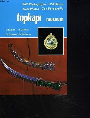 TOPKAPI MUSEUM. IN ENGLISH/ IN DEUTSCH / EN FRANCAIS / IN ITALIANO.: COLLECTIF