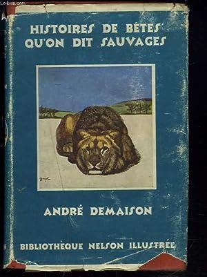 HISTOIRE DE BÊTES SAUVAGES: ANDRE DEMAISON