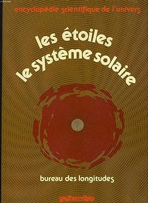 ENCYCLOPEDIE SCIENTIFIQUE DE L'UNIVERS. LES ETOILES, LE SYSTEME SOLAIRE. BUREAU DES LONGITUDES...