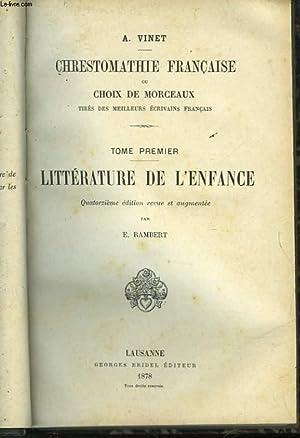 CRESTOMATHIE FRANCAISE OU CHOIX DE MORCEAUX - TOME PREMIER - LITTERATURE DE L'ENFANCE: VINET A...
