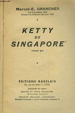 KETTY DE SINGAPORE: GRANCHER MARCEL E.