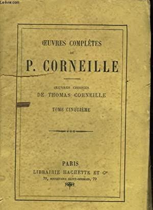 OEUVRES COMPLETE DE P. CORNEILLE - TOME 5: CORNEILLE