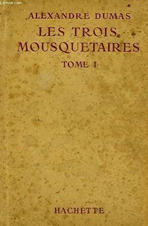 LES TROIS MOUSQUETAIRES, TOMES 1 ET 2: DUMAS Alexandre
