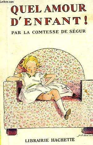 QUEL AMOUR D'ENFANT !: SEGUR Comtesse de