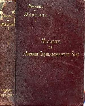 MANUEL DE MEDECINE - TOME II : MALADIES DE L'A PPAREIL CIRCULATOIRE ET DU SANG.: DEBOVE G.M. /...