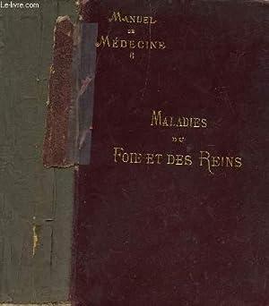 MANUEL DE MEDECINE - TOME VI : MALADIES DU FOIE ET DES REINS.: DEBOVE G.M. / ACHARD CH.