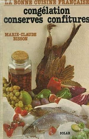 CONGELATION CONSERVES CONFITURES - LA BONNE CUISINE: BISSON MARIE-CLAUDE