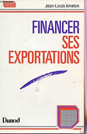 FINANCER SES EXPORTATIONS.: AMELON JEAN-LOUIS