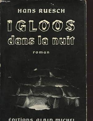 IGLOOS DANS LA NUIT: HANS RUESCH