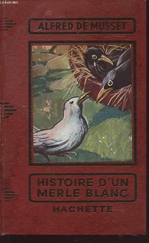 HISTOIRE D UN MERLE BLANC: ALFRED DE MUSSET