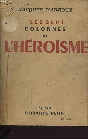 LES SEPT COLONNES DE L HEROISME: JACQUES D ARNOUX
