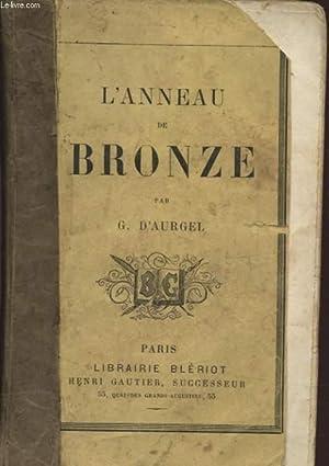 L ANNEAU DE BRONZE: G. D'AURGEL
