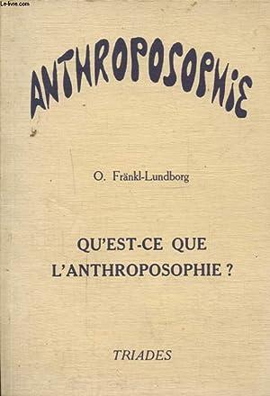 ANTHROPOSOPHIE - QU EST CE QUE L ANTRHROPOSOPHIE ?: O. FRANKL - LUNDBORG