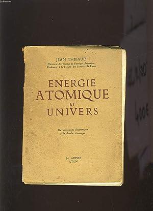 ENERGIE ATOMIQUE ET UNIVERS: JEAN THIBAUD