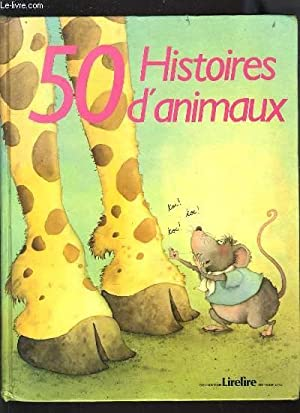 50 HISTOIRES D'ANIMAUX: COLLECTIF