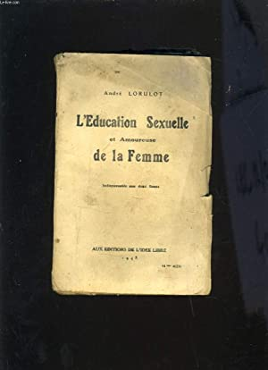 L'EDUCATION SEXUELLE ET AMOUREUSE DE LA FEMME: ANDRE LORULOT