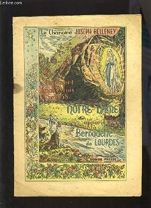 COMMENT PAR 18 FOIS EN 1858 NOTRE DAME APPARUT A BERNADETTE E LOURDES: LE CHANOINE JOSEPH BELLENEY
