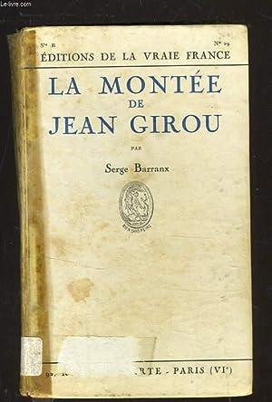 LA MONTEE DE JEAN GIROU: SERGE BARRANX