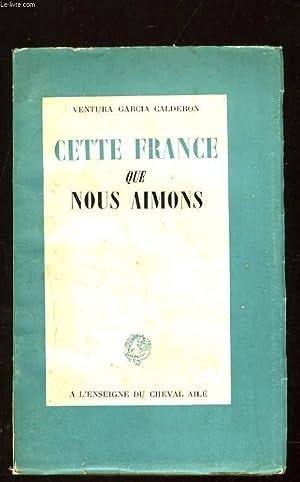 CETTE FRANCE QUE NOUS AIMONS: VENTURA GARCIA CALDERON