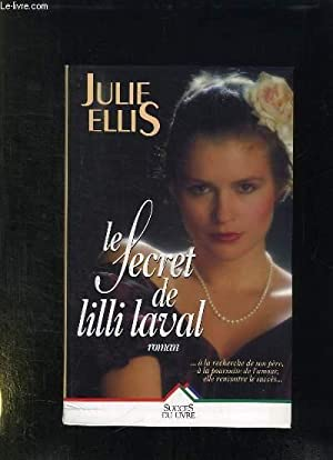 LE SECRET DE LILI LAVAL.: ELLIS JULIE.
