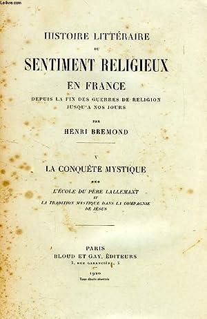 HISTOIRE LITTERAIRE DU SENTIMENT RELIGIEUX EN FRANCE, DEPUIS LA FIN DES GUERRES DE RELIGION JUSQU&#...