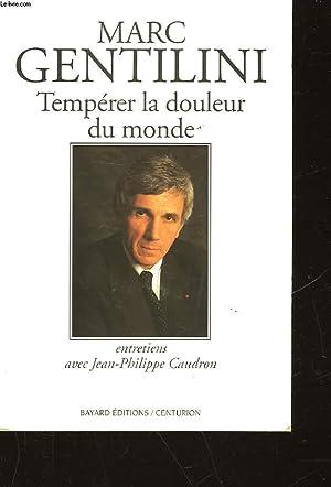 TEMPERER LA DOULEUR DU MONDE: GENTILINI MARC