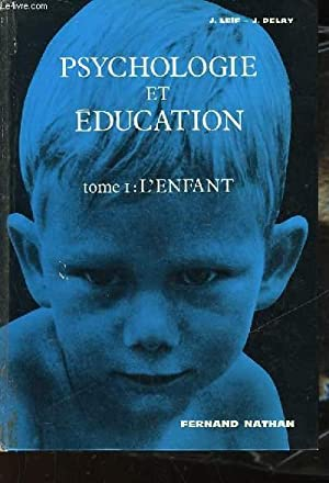 PSYCHOLOGIE ET EDUCATION - TOME PREMIER -: LEIF JOSEPH -