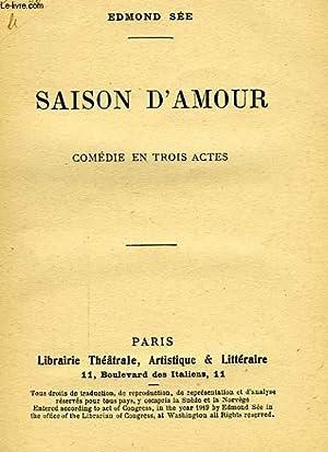 SAISON D'AMOUR, COMEDIE EN 3 ACTES: SEE Edmond