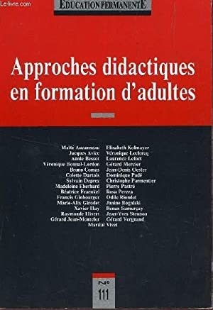 EDUCATION PERMANENTE / N°111 - APPROCHES DIDACTIQUES EN FORMATION D'ADULTES.: ...
