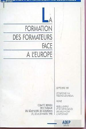 LA FORMATION DES FORMATEURS FACE A L'EUROPE - COMPTE RENDU DES TRAVAUX DU SEMINAIRE DE DOURDAN...