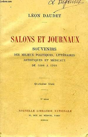 SALONS ET JOURNAUX, SOUVENIRS DES MILIEUX LITTERAIRES, POLITIQUES, ARTISTIQUES ET MEDICAUX, DE 1880...