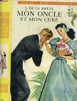 MON ONCLE ET MON CURE: BRETE Jean de la