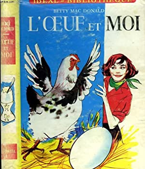 L'OEUF ET MOI: MAC DONALD Betty