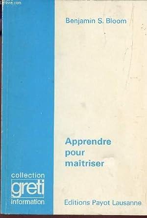 APPRENDRE POUR MAITRISER / COLLECTION GRETI INFORMATION.: BLOOM BENJAMIN S.
