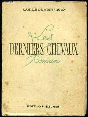 LES DERNIERS CHEVAUX: DE MONTERGON CAMILLE