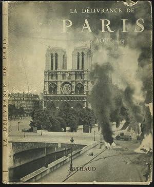 LA DELIVRANCE DE PARIS 19-26 AOUT 1944: BERNARD AURY