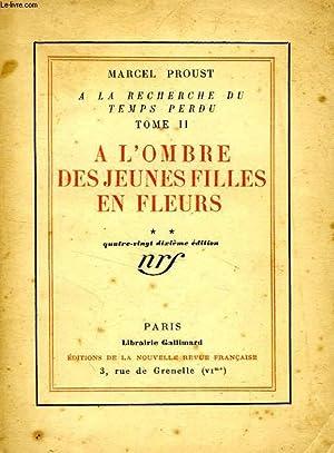 A LA RECHERCHE DU TEMPS PERDU, II, A L'OMBRE DES JEUNES FILLES EN FLEURS, TOME 2: PROUST ...