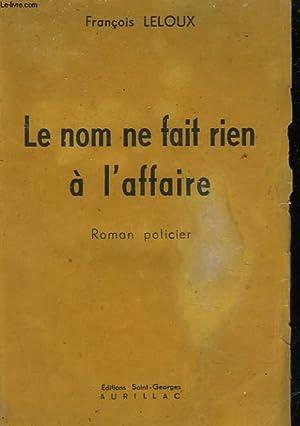 LE NOM NE FAIT RIEN A L'AFFAIRE: LELOUX FRANCOIS