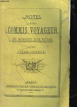 NOTES D'UN COMMIS-VOYAGEUR OU MEMOIRES D'UN PATRON: GRANGE J