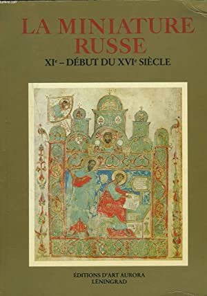 LA MINIATURE RUSSE. XIe-DEBUT DU XVIe SIECLE.: COLLECTIF