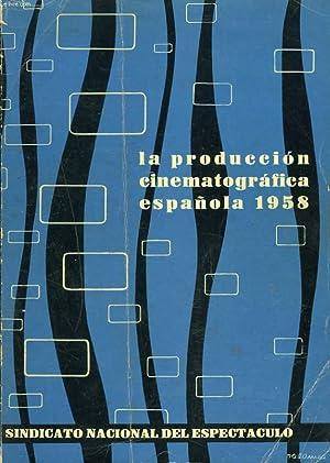 LA PRODUCCION CINEMATOGRAFICA ESPANOLA 1958.: COLLECTIF