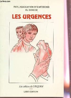 LES URGENCES / LES CAHIERS DE L'ANFAM.: ASSOCIATION DES MEDECINS DU SAMU 33