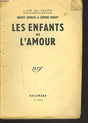 LES ENFANTS DE L'AMOUR: MARISE QUERLIN, LEONIDE MOGUY